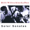 Hill/Wiltschinsky Duo: Soler Sonatas