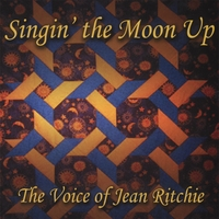 Susie Glaze, Jon Pickow, Peter Pickow, Kenny Kosek | Singin' The Moon Up: The Voice of Jean Ritchie