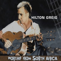 Hilton Greig | Worship from South Africa