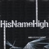 HisNameHigh: His Burden Is Light