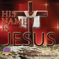 Dr  Margarita D'andrade | His Name Is Jesus | CD Baby Music