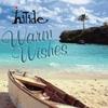 Hi Tide: Warm Wishes