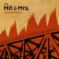 The Hit & Mrs. | Ashes of Bridges