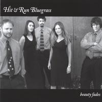 Hit & Run Bluegrass | Beauty Fades