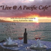 Henry Kaleialoha Allen | Live @ A Pacific Cafe