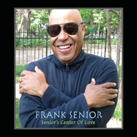 Frank Senior | Senior's Center of Love