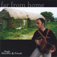 Hugh Morrison & Friends | Far From Home
