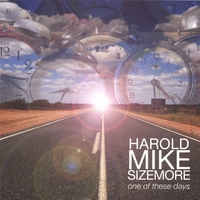 HAROLD MIKE SIZEMORE: One of these days