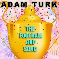 Adam Turk | The Football Cup Song