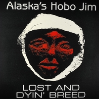Hobo Jim | Lost and Dyin' Breed