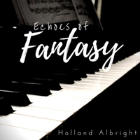 Holland Albright | Echoes of Fantasy