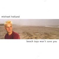 Michael Holland | Beach Toys Won't Save You