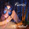 Phil Holland: Faeries