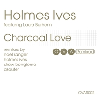 Holmes Ives | Charcoal Love: The Remixes