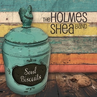 The Holmes-Shea Band | Soul Biscuits