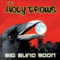 The Holy Crows | Big Blind Moon
