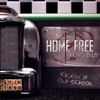 Home Free | Kickin' It Old School