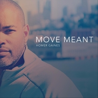 Homer Gaines | Move Meant