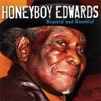 David Honeyboy Edwards: Roamin' and Ramblin'