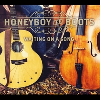 Honeyboy and Boots | Waiting On a Song