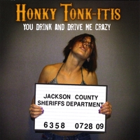 Honky Tonkitis | You Drink and Drive Me Crazy
