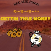 Hoodgoodgoodie | Gettin' This Money