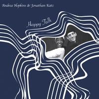 ANDREA HOPKINS & JONATHAN KATZ: Happy Talk