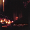 Steve Hornbeak: Hear My Prayer