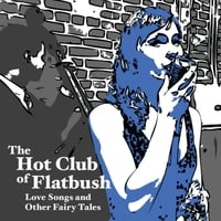 Hot Club of Flatbush: Love Songs and Other Fairy Tales