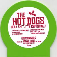 The Hot Dogs | Holy Shit, It's Christmas!