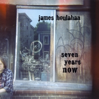 James Houlahan | Seven Years Now
