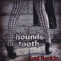 Hounds Tooth | Soul Rockin'