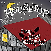 Housetop | Two Foot Jumpin'