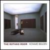HOWARD BRAGEN: The Rothko Room