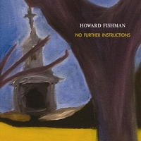 Howard Fishman | No Further Instructions