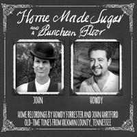 Howdy Forrester & John Hartford | Home Made Sugar and a Puncheon Floor