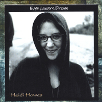 Heidi Howes | Even Lovers Drown