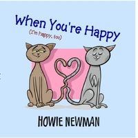 Howie Newman | When You're Happy, I'm Happy, Too