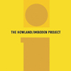 THE HOWLAND/IMBODEN PROJECT: The Howland/Imboden Project