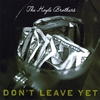 THE HOYLE BROTHERS: Don't Leave Yet
