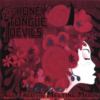 The Honey Tongue Devils | All Tall & The Melting Moon