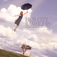 Hub City Ramblers | Coming Back Home to You
