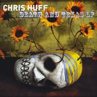 CHRIS HUFF: Death And Texas LP