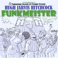 Hugh Jarvis Hitchcock | Funkmeister (CD)