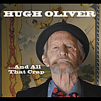 Hugh Oliver | ...And All That Crap