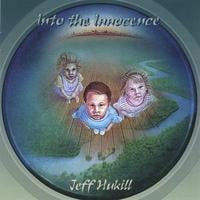 jeff hukill | Into the Innocence