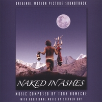 NAKED IN ASHES | Soundtrack-Tony Humecke & Stephen Day