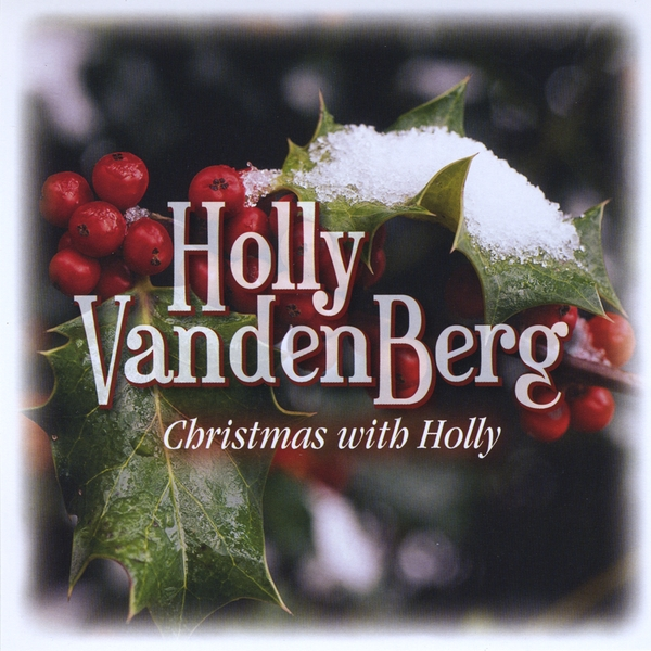 Christmas With Holly.Holly Vandenberg Christmas With Holly Cd Baby Music Store