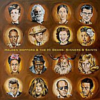 Halden Wofford and the Hi-Beams | Sinners & Saints