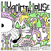 Hyacinth house outtakes 2005 2011 cd baby music store for House music 2005